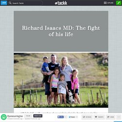 Richard Isaacs MD: The fight of his life