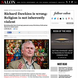 Richard Dawkins is wrong: Religion is not inherently violent