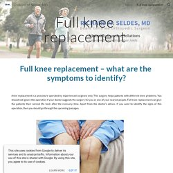 Richard M. Seldes, MD - Full knee replacement