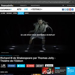 Culturebox : Replay de Richard III à l'Odéon