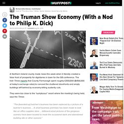 Richard (RJ) Eskow: The Truman Show Economy (With a Nod to Philip K. Dick)