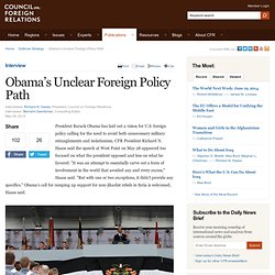 Richard N. Haass: Obama's Unclear Foreign Policy Path