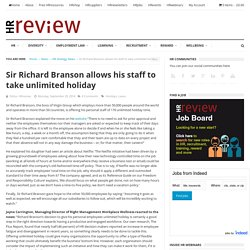Sir Richard Branson allows his staff to take unlimited holiday - HRreview