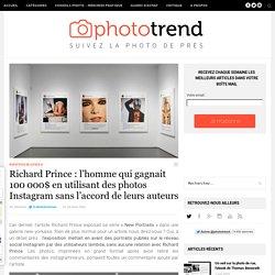 Richard Prince : l'homme qui gagnait 100 000$ en utilisant des photos Instagram sans l'accord de leurs auteurs