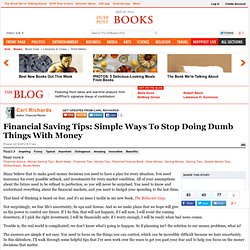 Carl Richards: Financial Saving Tips: Simple Ways To Stop Doing Dumb Things With Money