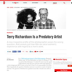 Terry Richardson Is a Predatory Artist