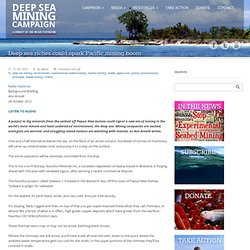 Deep Sea Mining: Out Of Our Depth » Deep sea riches could spark Pacific mining boom