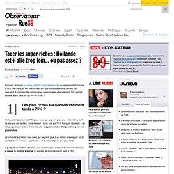Taxer les super-riches: Hollande est-il allé trop loin... ou pas assez?