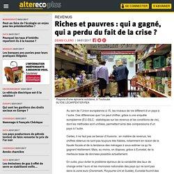 Riches et pauvres : qui a gagné, qui a perdu du fait de la crise