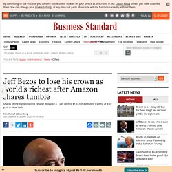 Jeff Bezos to lose his crown as world's richest after Amazon shares tumble