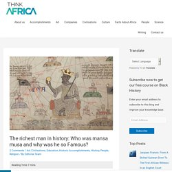 The richest man in history: Who was mansa musa and why was he so Famous? - Think Africa