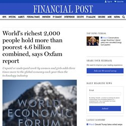World's richest 2,000 people hold more than poorest 4.6 billion combined, says Oxfam report