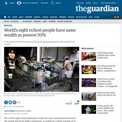 World's eight richest people have same wealth as poorest 50%
