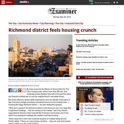 Richmond district feels housing crunch - The San Francisco Examiner