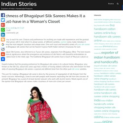 Richness of Bhagalpuri Silk Sarees Makes it a Must-have in a Woman's Closet – Indian Stories