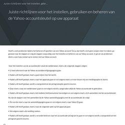 Juiste richtlijnen voor het instellen, gebruiken en beheren van de Yahoo-accountsleutel op uw apparaat