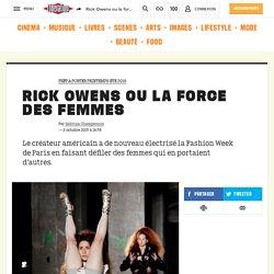 Rick Owens ou la force des femmes - Culture / Next