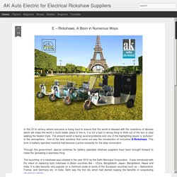AK Auto Electric for Electrical Rickshaw Suppliers: E – Rickshaws, A Boon in Numerous Ways
