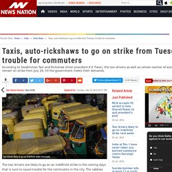 Taxis, auto-rickshaws to go on strike from Tuesday; trouble for commuters