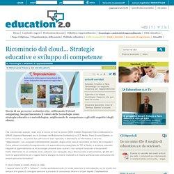Ricomincio dal cloud... Strategie educative e sviluppo di competenze - 2014
