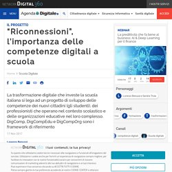 """""""Riconnessioni"""", l'importanza delle competenze digitali a scuola"""