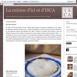 La cuisine d'ici et d'ISCA: Ricotta maison