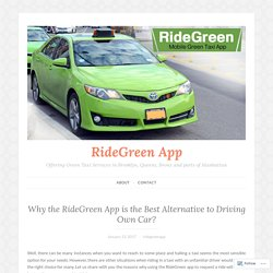 Why the RideGreen App is the Best Alternative to Driving Own Car? – RideGreen App