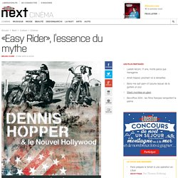 «Easy Rider», l'essence du mythe