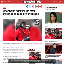 Uber bans rider for life over threat to accuse driver of rape