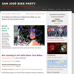 Test Rides for February's Mardi Gras Ride are set. Laissez les bon temps roulez! - San José Bike Party