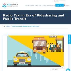 Radio Taxi in Era of Ridesharing and Public Transit