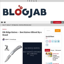 Elk Ridge Knives – Best Knives Offered By a Brand - BlogJab