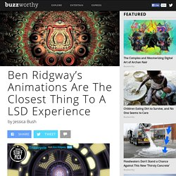 Ben Ridgway's Animations are the Closest Thing to a LSD Experience