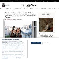 """Rien ne va"", ""ridicule"" : les clichés parisiens d'""Emily in Paris"" moqués en France - Madame Figaro"