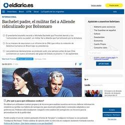 Bachelet padre, el militar fiel a Allende ridiculizado por Bolsonaro