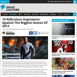 10 Ridiculous Arguments Against The Biggest Games Of 2013