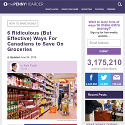 6 Ridiculous (But Effective) Ways For Canadians to Save On Groceries