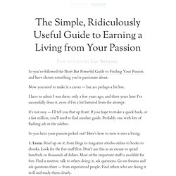 The Simple, Ridiculously Useful Guide to Earning a Living from Your Passion... - StumbleUpon