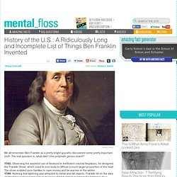 History of the U.S.: A Ridiculously Long and Incomplete List of Things Ben Franklin Invented