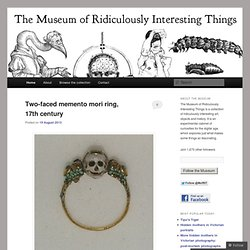 The Museum of Ridiculously Interesting Things | a collection of ridiculously interesting art, objects, ideas, and history