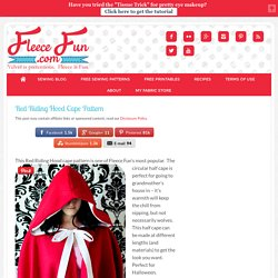 Red Riding Hood Cape Pattern - Fleece Fun