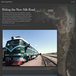 Riding the New Silk Road - Interactive Feature
