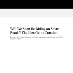 Will We Soon Be Riding on Solar Roads? The Idea Gains Traction