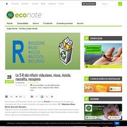 Le 5 R dei rifiuti: riduzione, riuso, riciclo, raccolta, recupero