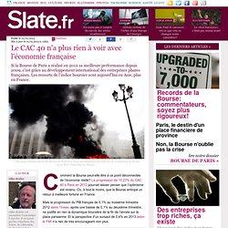 Le CAC 40 n'a plus rien à voir avec l'économie française