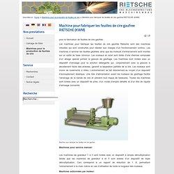 Rietsche GmbH - Machine pour fabriquer les feuilles de cire gaufree RIETSCHE (KWM)