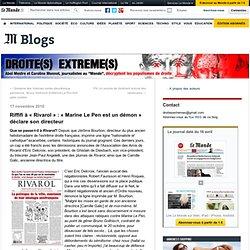 """Riffifi à """"Rivarol"""" : """"Marine Le Pen est un démon"""" déclare son directeur - Droite(s) extrême(s) - Blog LeMonde.fr"""