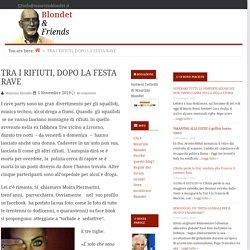 TRA I RIFIUTI, DOPO LA FESTA RAVE — Blondet & Friends