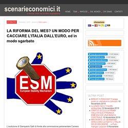 LA RIFORMA DEL MES? UN MODO PER CACCIARE L'ITALIA DALL'EURO, ed in modo sgarbato