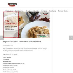 Rigatoni con salsa cremosa de tomates secos - Bonnysa Agroalimentaria